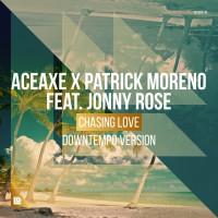 Aceaxe & Patrick Moreno Feat Jonny Rose Chasing Love