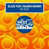Blaze Feat Palmer Brown Feat. Palmer Brown My Beat