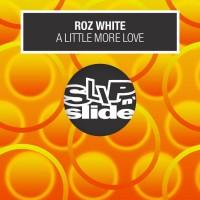 Roz White A Little More Love
