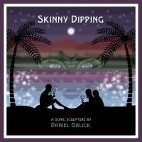 Daniel Orlick Skinny Dipping
