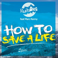 Rudedog, Marc Kenny How To Save A Life