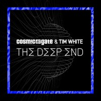 Cosmic Gate & Tim White The Deep End