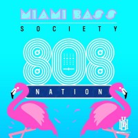 Miami Bass Society 808 Nation