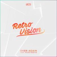 Retrovision Feat Micah Martin Over Again