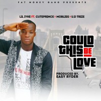 Lil Iyke Feat Cuteprince, Mobliss & Ud Trize Could This Be Love