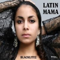 Blacklitez Latin Mama