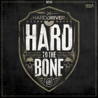 Hard Driver To The Bone