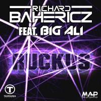Richard Bahericz Feat Big Ali RUCKUS