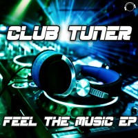 Club Tuner Feel The Music EP