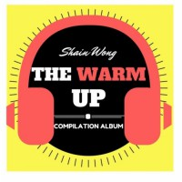 Shain Wong The Warm Up Compilation