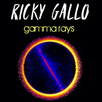 Ricky Gallo Gamma Rays