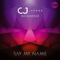 CJ Stone Feat. Jonny Rose Say My Name