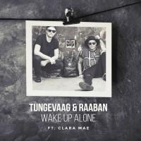 Tungevaag & Raaban Feat Clara Mae Wake Up Alone