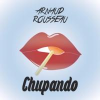 Arnaud Rousseau Chupando