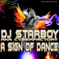 Dj Starboy/cyberfactory A Sign Of Dance