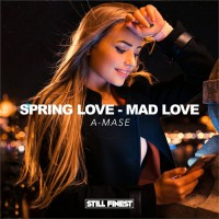 A-mase Spring Love, Mad Love