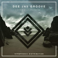 Dee Jay Groove I Can\'t Stop Dreaming