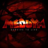 Meduym Survive To Live