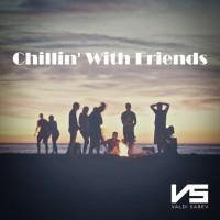 Valdi Sabev Chillin\' With Friends