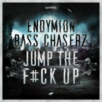 Endymion & Bass Chaserz Jump The F#ck Up
