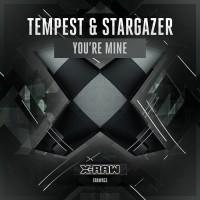 Tempest & Stargazer You\'re Mine