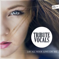 Tribute Vocals Lay All Your Love On Me