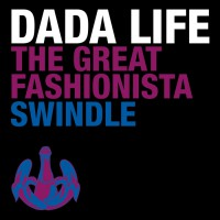 Dada Life The Great Fashionista Swindle