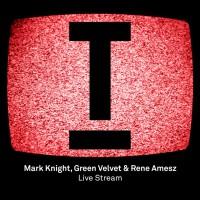 Mark Knight, Green Velvet & Rene Amesz Live Stream