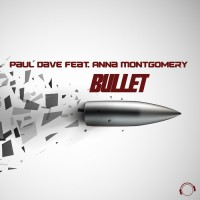 Paul Dave Feat Anna Montgomery Bullet