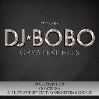 DJ Bobo 25 Years - Greatest Hits