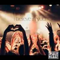 Speakerheadz I Believe In You