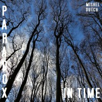 Mishel Dutch Paradox In Time EP