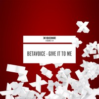 Betavoice Give It To Me