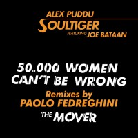 Alex Puddu Soultiger 50.000 Women Can\'t Be Wrong/The Mover