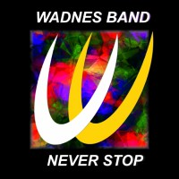 Wadnes Band Never Stop!