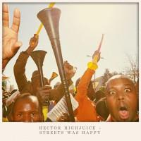 Hector Highjuice Streets Was Happy
