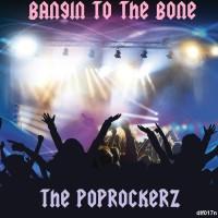 The Poprockers Bangin To The Bone