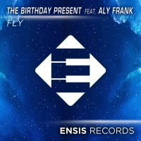 The Birthday Present Feat Aly Frank Fly