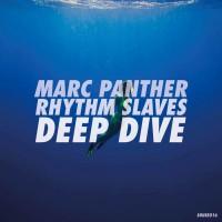 Marc Panther & Rhythm Slaves Deep Dive