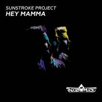 SunStroke Project Hey Mamma!