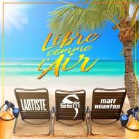 Lartiste feat. Matt Houston Libre Comme L'air