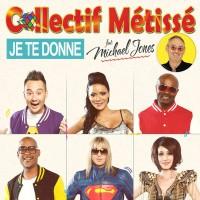 Collectif Métissé feat. Michael Jones Je te donne
