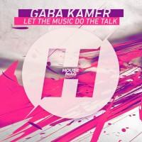 Gaba Kamer Let The Music Do The Talk