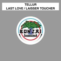 Tellur Last Love/Laisser Toucher