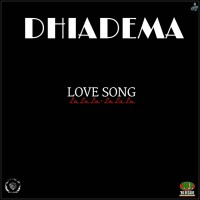 Dhiadema Love Song