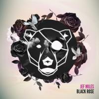 Jef Miles Feat Tillymint Black Rose