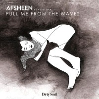 Afsheen Pull Me From The Waves