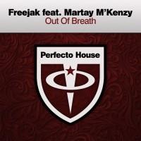 Freejak Feat Martay M\'kenzy Out Of Breath