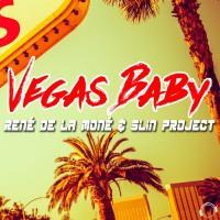 Rene De La Mone & Slin Project Vegas Baby