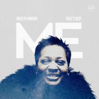 Jocelyn Brown That's Just Me